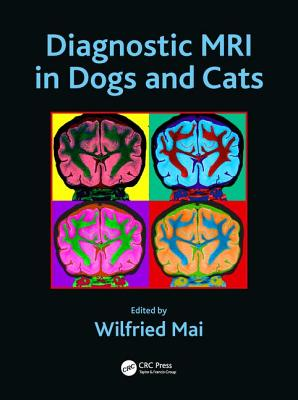 Diagnostic MRI in Dogs and Cats - Mai, Wilfried (Editor)