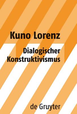 Dialogischer Konstruktivismus - Lorenz, Kuno