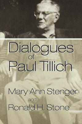 Dialogues of Paul Tillich - Stenger, Mary Ann, and Stone, Ronald H