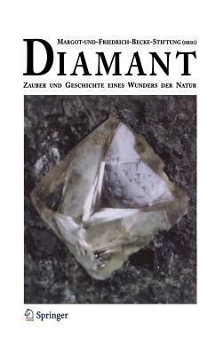 Diamant: Zauber Und Geschichte Eines Wunders Der Natur - Haas, Alois, and Margot-Und-Friedrich-Becke-Stiftung (Editor), and Hodl, L