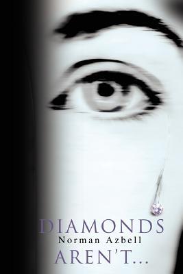 Diamonds Aren't... - Azbell, Norman