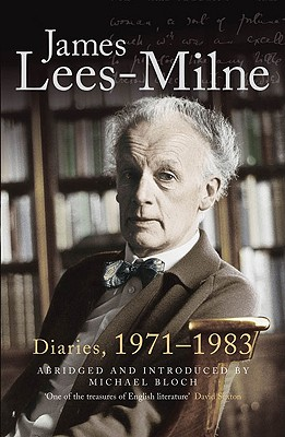 Diaries, 1971-1983 - Lees-Milne, James, and Bloch, Michael (Abridged by)