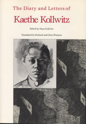Diary and Letters of Kaethe Kollwitz - Kollwitz, Kaethe