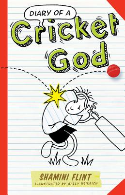 Diary of a Cricket God - Flint, Shamini, and Heinrich, Sally