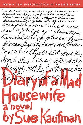 Diary of a Mad Housewife - Kaufman, Sue, and Estep, Maggie (Introduction by)