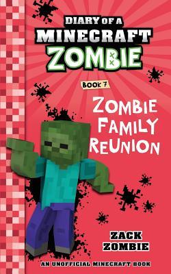 Diary of a Minecraft Zombie Book 7: Zombie Family Reunion - Zombie, Zack