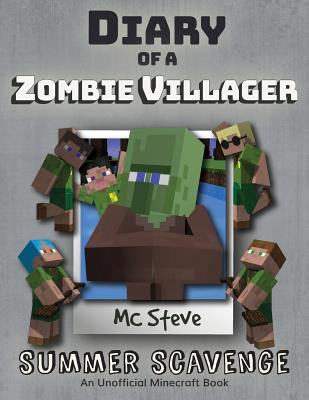 Diary of a Minecraft Zombie Villager: Book 3 - Summer Scavenge - Steve, MC