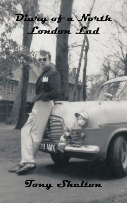 Diary of a North London Lad - Shelton, Tony