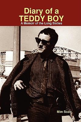 Diary of a Teddy Boy: A Memoir of the Long Sixties - Scala, MIM