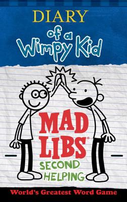 Diary of a Wimpy Kid Mad Libs: Second Helping - Kinney, Patrick