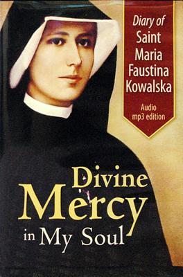 Diary of Saint Maria Faustina Kowalska: Divine Mercy in My Soul - Kowalska, Maria Faustina, Saint, and Konopka, Leonard (Narrator), and Mulholland, Eddie (Narrator)