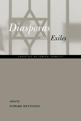 Diasporas and Exiles: Varieties of Jewish Identity - Wettstein, Howard (Editor)