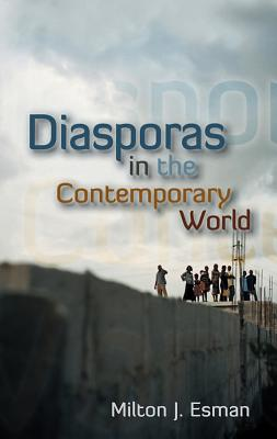 Diasporas in the Contemporary World - Esman, Milton J