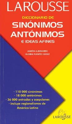 Diccionario de Sinonimos, Antonimos: E Ideas Afines - Alboukrek, Aaron, and Gloria Fuentes S, and Petrecca, Francisco (Prologue by)