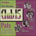 Dick Haymes & His Club: 15 Pals