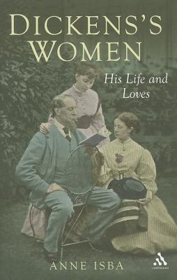 Dickens and Women: 'My Father Did Not Understand Women' Katey Dickens - Isba, Anne