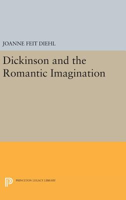 Dickinson and the Romantic Imagination - Diehl, Joanne Feit