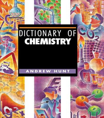 Dictionary of Chemistry - Hunt, J A