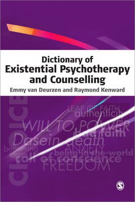 Dictionary of Existential Psychotherapy and Counselling - Van Deurzen, Emmy, Professor, and Kenward, Raymond, Mr.