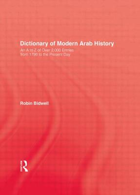 Dictionary of Modern Arab Histor - Bidwell
