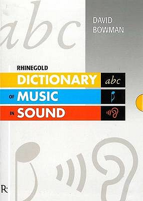 Dictionary of Music in Sound - Bowman, David, and Jenkins, Lucien (Volume editor)