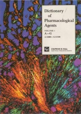 Dictionary of Pharmacological Agents - Ganellin, C R, and Triggle, David J