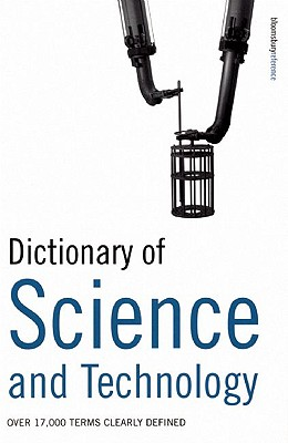 Dictionary of Science and Technology: Over 17,000 Terms Clearly Defined - Collin, S M H, and A & C Black Publishers Ltd, and A & C Black Publishers