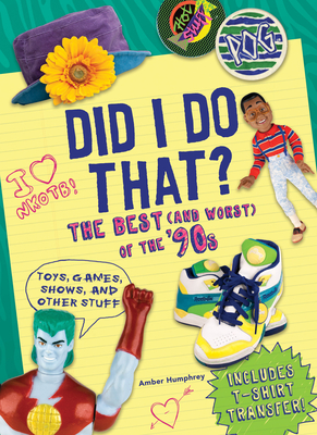 Did I Do That?: The Best (and Worst) of the '90s - Toys, Games, Shows, and Other Stuff - Humphrey, Amber