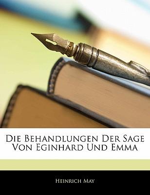 Die Behandlungen Der Sage Von Eginhard Und Emma - May, Heinrich