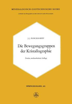 Die Bewegungsgruppen Der Kristallographie - Burckhardt, Johann Jakob