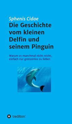 Die Geschichte Vom Kleinen Delfin Und Seinem Pinguin - Cidae, Sphenis