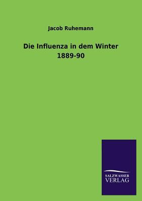 Die Influenza in Dem Winter 1889-90 - Ruhemann, Jacob