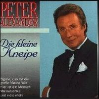 Die Kleine Kneipe [BMG] - Peter Alexander
