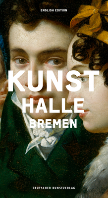 Die Kunsthalle Bremen: English Edition - Buschhoff, Anne (Editor)