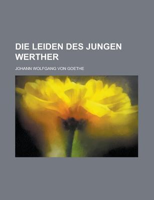 Die Leiden DES Jungen Werther - Goethe, Johann Wolfgang von