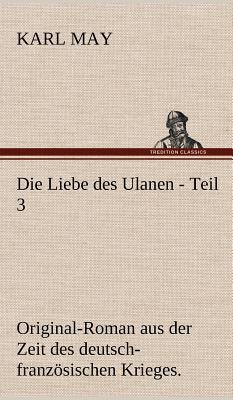 Die Liebe Des Ulanen - Teil 3 - May, Karl