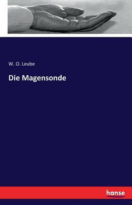 Die Magensonde - Leube, W O