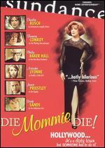 Die Mommie Die! - Mark Rucker