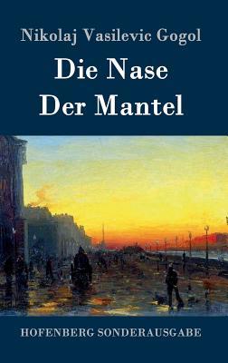 Die Nase / Der Mantel - Nikolaj Vasilevic Gogol