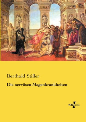 Die Nervosen Magenkrankheiten - Stiller, Berthold