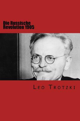 Die Russische Revolution 1905 - Trotzki, Leo