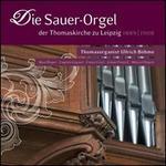 Die Sauer-Orgel der Thomaskirche zu Leipzig, 1889 - 1908