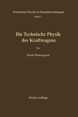 Die Technische Physik Des Kraftwagens - Wintergerst, E