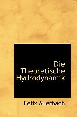 Die Theoretische Hydrodynamik - Auerbach, Felix