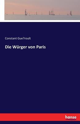 Die Wurger Von Paris - Gueroult, Constant