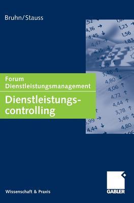 Dienstleistungscontrolling: Forum Dienstleistungsmanagement - Bruhn, Manfred (Editor), and Stauss, Bernd (Editor)