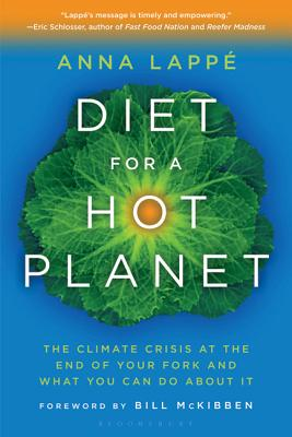 Diet for a Hot Planet: The Climate Crisis at the End of Your Fork and What You Can Do about It - Lappe, Anna