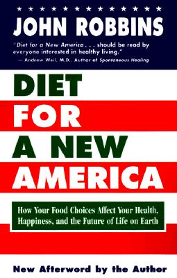 Diet for a New America - Robbins, John (Introduction by), and Macy, Joanna (Foreword by)