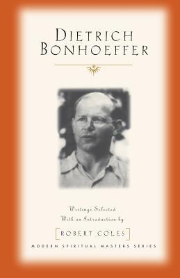 Dietrich Bonhoeffer - Bonhoeffer, Dietrich, and Coles, Robert, M.D. (Introduction by)