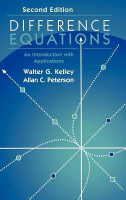 Difference Equations: An Introduction with Applications - Kelley, Walter G